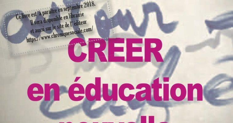 Actualité n°9 : Créer en éducation nouvelle, Savoirs, imaginaire, liens, au coeur des ateliers d'écriture et de lecture
